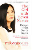 The Girl with Seven Names: Escape from North Korea by Hyeonseo Lee