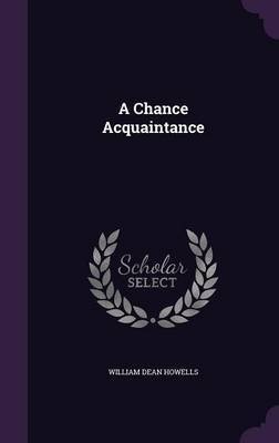 A Chance Acquaintance by William Dean Howells image