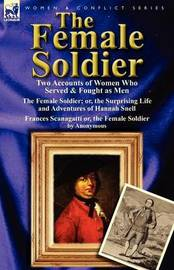 The Female Soldier by Hannah Snell