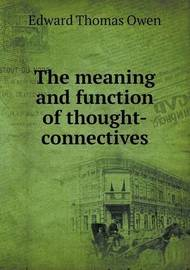 The Meaning and Function of Thought-Connectives by Edward Thomas Owen