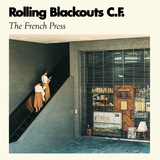 The French Press by Rolling Blackouts Coastal
