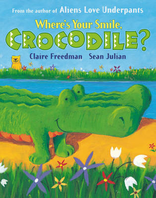 Where's Your Smile, Crocodile? by Claire Freedman