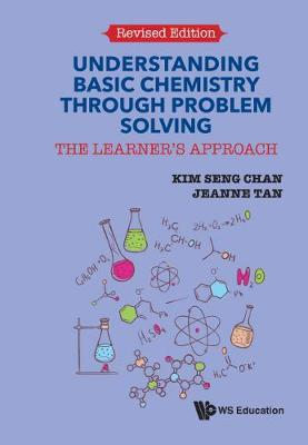 Understanding Basic Chemistry Through Problem Solving: The Learner's Approach (Revised Edition) by Jeanne Tan image