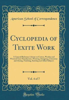 Cyclopedia of Texite Work, Vol. 4 of 7 by American School of Correspondence