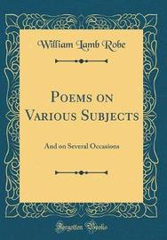 Poems on Various Subjects by William Lamb Robe image
