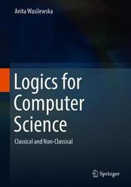 Logics for Computer Science by Anita Wasilewska