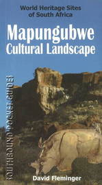 Southbound Pocket Guide to the Mapungubwe Cultural Landscape by David Fleminger