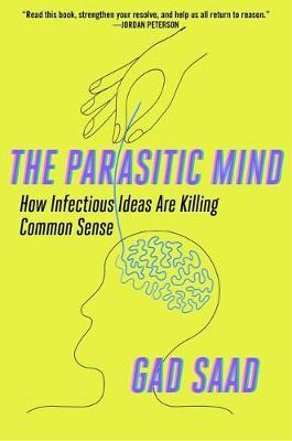 Parasitic Mind by Gad Saad