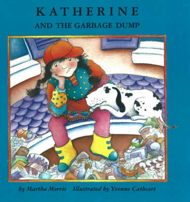 Katherine and the Garbage Dump by Martha Morris image