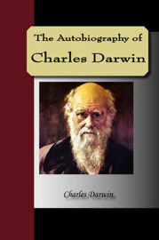 The Autobiography of Charles Darwin by Charles Darwin image