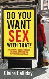 Do You Want Sex with That? by Claire Halliday image