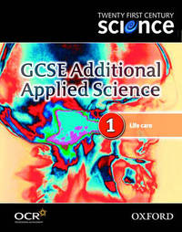 Twenty First Century Science: GCSE Additional Applied Science Module 1 Textbook by University of York Science Education Group image