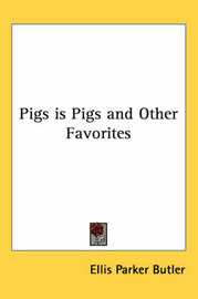Pigs is Pigs and Other Favorites by Ellis Parker Butler image