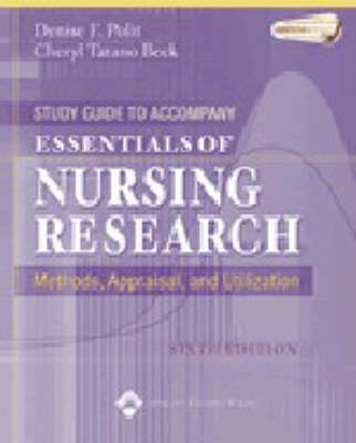 Essentials of Nursing Research: Methods, Appraisal, and Utilization: Study Guide by Denise F Polit