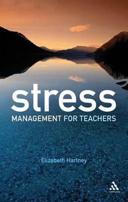 Stress Management for Teachers by Elizabeth Hartney