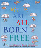 We are All Born Free: The Universal Declaration of Human Rights in Pictures by Amnesty International