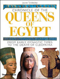 Chronicle of the Queens of Egypt: From Early Dynastic Times by Joyce Tyldesley