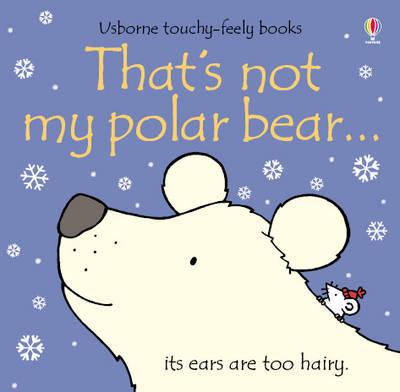 That's Not My Polar Bear by Fiona Watt
