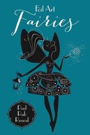 Foil Art: Fairies by Little Bee Books