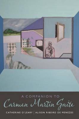 A Companion to Carmen Martin Gaite by Catherine O'Leary