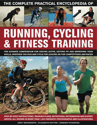 Complete Practical Encyclopedia of Running, Cycling & Fitness Training by Andy Wadsworth