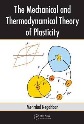The Mechanical and Thermodynamical Theory of Plasticity by Mehrdad Negahban