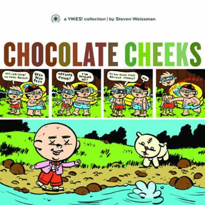 Chocolate Cheeks by Steven Weissman