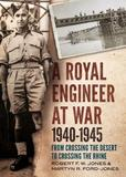 A Royal Engineer at War 1940-1945 by Martyn R.Ford- Jones