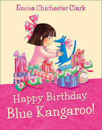Happy Birthday, Blue Kangaroo! by Emma Chichester Clark image