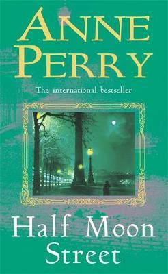 Half Moon Street (Thomas Pitt Mystery, Book 20) by Anne Perry image