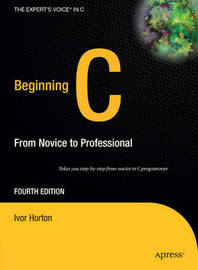 Beginning C from Novice to Professional (4th Ed.) by Ivor Horton