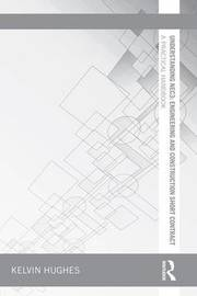Understanding NEC3: Engineering and Construction Short Contract by Kelvin Hughes