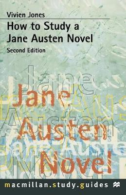 How to Study a Jane Austen Novel by Vivien Jones