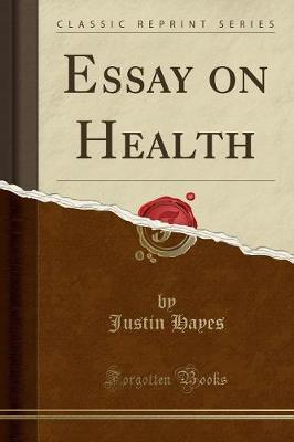 Essay on Health (Classic Reprint) by Justin Hayes image