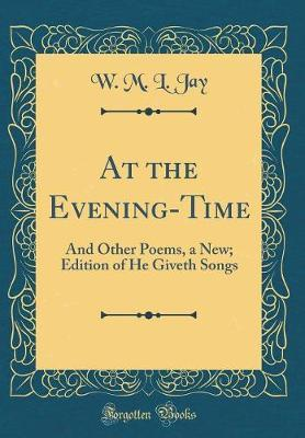 At the Evening-Time by W.M. L. Jay