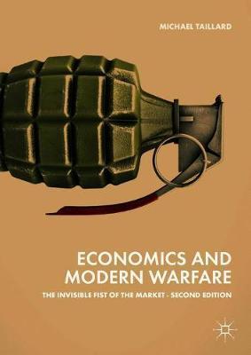 Economics and Modern Warfare by Michael Taillard
