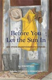 Before You Let the Sun In by Ian Robertson