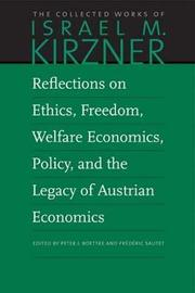 Reflections on Ethics, Freedom, Welfare Economics, Policy, and the Legacy of Austrian Economics by Israel M. Kirzner