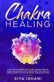 Chakra Healing by Siya Ishani