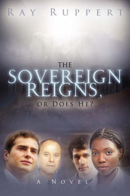 The Sovereign Reigns, or Does He? by Ray Ruppert image
