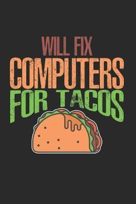 Will Fix Computer For Tacos by Taco Publishing