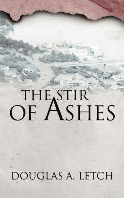 The Stir Of Ashes by Douglas A. Letch image