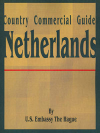 Country Commercial Guide: Netherlands by U S Embassy The Hague image