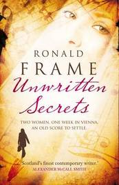 Unwritten Secrets by Ronald Frame image