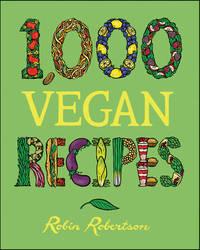 1,000 Vegan Recipes by Robin Robertson