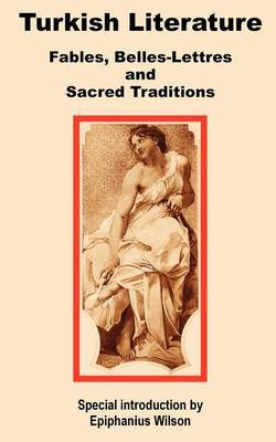 Turkish Literature: Fables, Belles-Lettres and Sacred Traditions by Epiphanius Wilson image