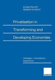 Privatization in Transforming and Developing Countries by Juergen Klenk