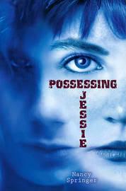 Possessing Jessie by Nancy Springer image