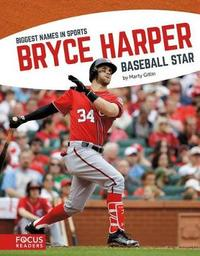Bryce Harper by Marty Gitlin