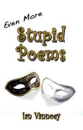 Even More Stupid Poems by Ian Vannoey image